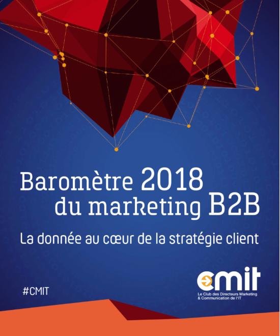 Baromètre 2018 du marketing B2B, La donnée au cœur de la stratégie client